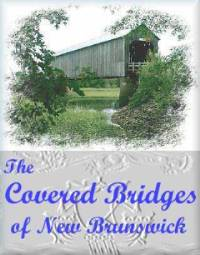 Visit the Covered Bridges of New Brunswick